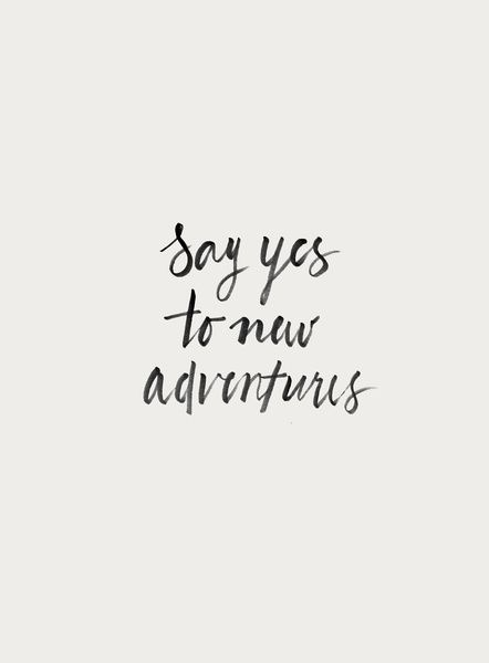 say-yes-to-new-adventures_print